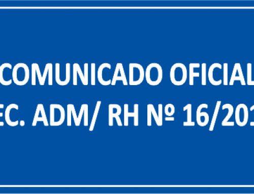 COMUNICADO OFICIAL SEC. ADM/ RH Nº 16/2018